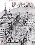 Les chantiers de la Renaissance, volume 4 by…