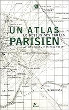 Un atlas parisien. Le dessus des cartes by…