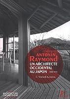 antonin raymond, un architecte entre deux…
