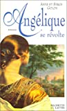 Golon, Anne: Angélique se révolte (French Edition)