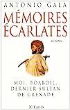 Gala, Antonio: Mémoires écarlates (French Edition)