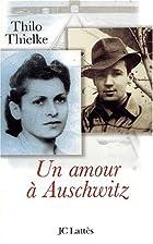 Een liefde in Auschwitz by Thilo Thielke