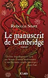 Rebecca Stott: La manuscrit de Cambridge (French Edition)