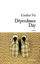 Dépendance day by Caroline Vié