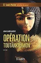 Opération Toutankhamon by Jean-Claude…