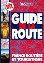 Guide de la route: France routiere et…