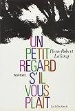 Leclercq, Pierre Robert: Un petit regard s'il vous plait: Roman (French Edition)