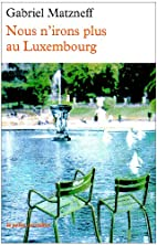 Nous n'irons plus au Luxembourg by Gabriel…