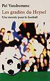 Pol Vandromme: les gradins du heysel ; une morale pour le football