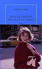 Sous le charme de Lilian Dawes: roman by…
