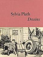 Dessins by Sylvia Plath