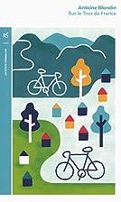 Sur le Tour de France by Antoine Blondin