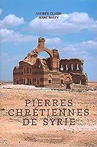 Pierres chrétiennes de Syrie by…