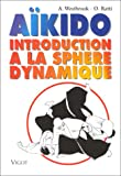 Westbrook, Adèle: Aïkido: Introduction à la sphère dynamique (French Edition)