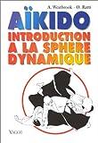 Westbrook, Adèle: Aïkido: Introduction à la sphère dynamique (French Edition)