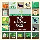Guide de l'alimentation Bio by Solveig…