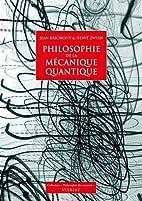 Philosophie de la mécanique quantique…