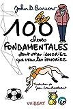 John-D Barrow: 100 choses fondamentales dont vous ignoriez que vous les ignoriez