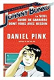 Rob Ten Pas: Les aventures de Johnny Bunko (French Edition)