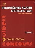 Bibliothécaire adjoint spécialisé (BAS) :…