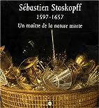 Sébastien Stoskopff, 1597-1657 : un maître…