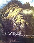 Le paysage et la question du sublime by…