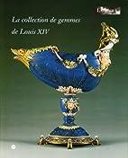 La collection de gemmes de Louis XIV : une…