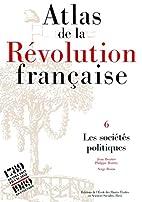 Atlas de la révolution française, tome 6.…