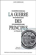La guerre des principes (préface de M.…
