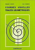 Courbes Usuelles, Tracés Géométriques by…
