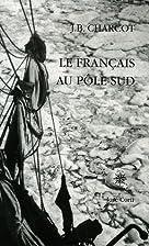 Autour du Pole-Sud. by Jean-Baptiste Charcot