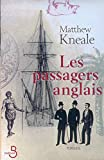 Matthew Kneale: Les Passagers Anglais (French Edition)