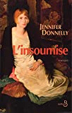 Jennifer Donnelly: L'insoumise (French Edition)