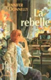 Jennifer Donnelly: REBELLE -LA