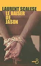 Le baiser de Jason by Laurent Scalese