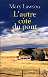 Mary Lawson: L'autre côté du pont (French Edition)