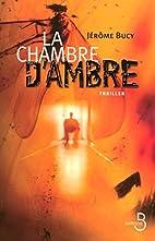 La chambre d'ambre by Jérôme Bucy