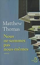 Nous ne sommes pas nous-mêmes by Thomas…