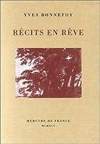 Récits en rêve by Yves Bonnefoy