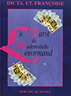Le tarot de mademoiselle Lenormand by Dicta