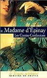 Epinay, Madame d': Les Contre-confessions, tome 2: Histoire de Madamede Montbrillant (French Edition)