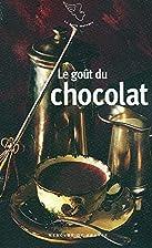 Le goût du chocolat by Ingrid Astier
