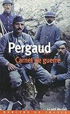 Carnet de guerre by Louis Pergaud