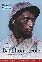Le Bataillon créole: (Guerre de…
