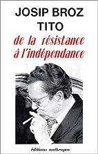 De la resistance a l'independance (French…