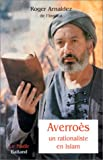 Arnaldez, Roger: Averroes: Un Rationaliste En Islam