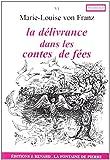 Franz, Marie-Louise Von: La délivrance dans les contes de fées (French Edition)