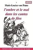 Marie-Louise von Franz: L'ombre et le mal dans les contes de fées (French Edition)