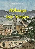 Abbaye des Vosges by Damien PARMENTIER