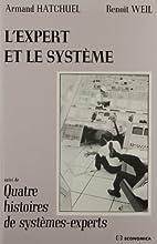 L'expert et le système by Armand Hatchuel…
